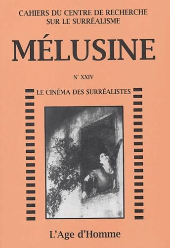 Henri Béhar et  Collectif - Mélusine N° 24 : Le cinéma des surréalistes.