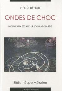 Henri Béhar - Ondes de choc - Nouveaux essais sur l'avant-garde.