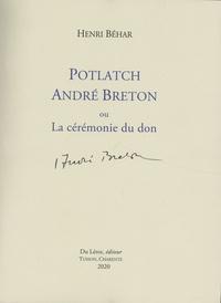 Henri Béhar - Potlatch André Breton ou la cérémonie du don.