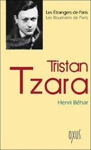 Henri Béhar - Tristan Tzara.