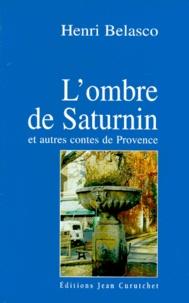 Henri Belasco - L'ombre de Saturnin - Et autres contes de Provence.