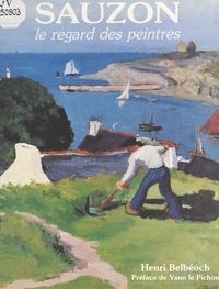 Henri Belbéoch et  Collectif - Sauzon - Le regard des peintres.