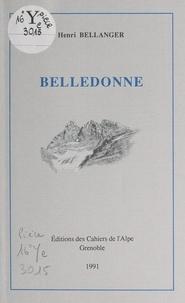 Henri Bellanger - Belledonne - La montagne faite femme.