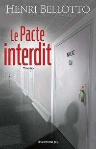 Henri Bellotto - Le Pacte interdit.