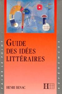 Henri Bénac - Guide des idées littéraires.