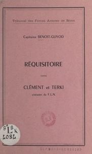 Henri Benoit-Guyod et  Tribunal permanent des forces - Réquisitoire contre Clément et Terki, cinéastes du F.L.N. - Audiences publiques des 21 et 22 décembre 1959.