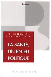 Henri Bensahel et Ange-Mathieu Mezzadri - La santé, c'est d'abord un enjeu politique !.