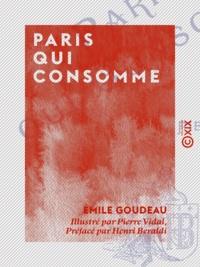 Henri Beraldi et Pierre Vidal - Paris qui consomme - Tableaux de Paris.