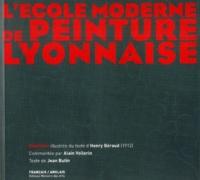 Henri Béraud - L'ecole moderne de peinture lyonnaise Henri Beraud - Edition bilingue Français / Anglais.