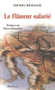 Henri Béraud - Le Flâneur salarié.