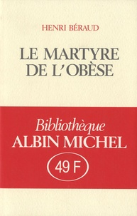 Henri Béraud - Le martyre de l'obèse.