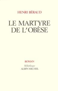 Henri Béraud et Henri Beraud - Le Martyre de l'obèse.