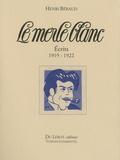 Henri Béraud - Le Merle blanc - Ecrits 1919-1922.