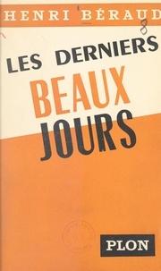 Henri Béraud - Les derniers beaux jours.