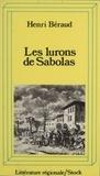 Henri Béraud - Les Lurons de Sabolas.