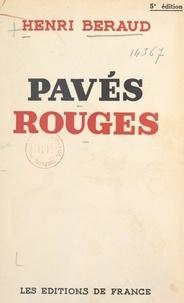 Henri Béraud - Pavés rouges.