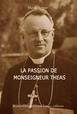 Henri Berger - La passion de monseigneur Théas.