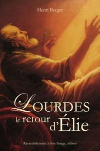 Henri Berger - Lourdes, le retour d'Elie.