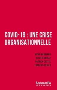 Henri Bergeron et Olivier Borraz - Covid-19 : une crise organisationnelle.