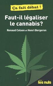 Henri Bergeron et Renaud Colson - Faut-il légaliser le cannabis ?.