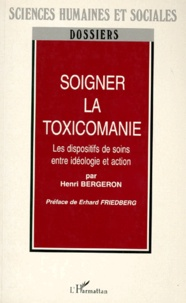 SOIGNER LA TOXICOMANIE. Les dispositifs de soins entre idéologie et action.pdf
