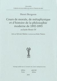 Henri Bergson - Cours de morale, de métaphysique et d'histoire de la philosophie moderne de 1892-1893 au lycée Henri-IV.