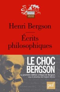 Henri Bergson - Ecrits philosophiques.