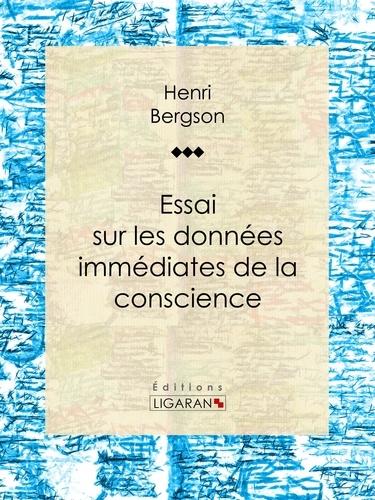 Henri Bergson et  Ligaran - Essai sur les données immédiates de la conscience.