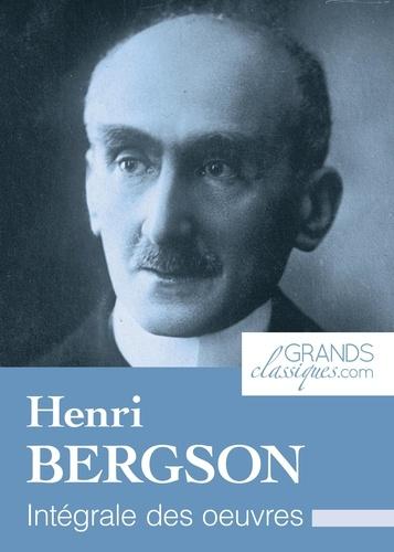 Henri Bergson et  GrandsClassiques.com - Henri Bergson - Intégrale des œuvres.