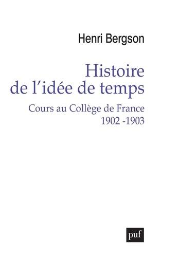 Histoire de l'idée de temps. Cours au Collège de France 1902-1903