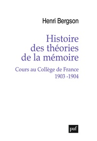 Histoire des théories de la mémoire- Cours au Collège de France 1903-1904 - Henri Bergson |