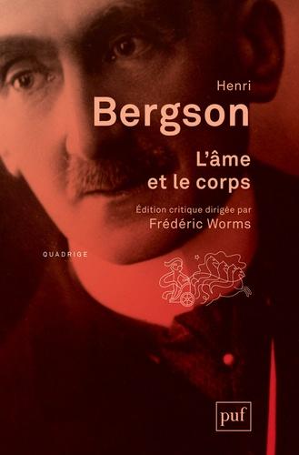 Henri Bergson - L'âme et le corps.