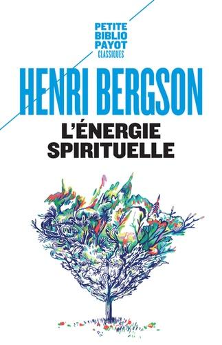 Henri Bergson - L'énergie spirituelle.