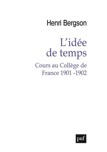 L'idée de temps. Cours au Collège de France 1901-1902