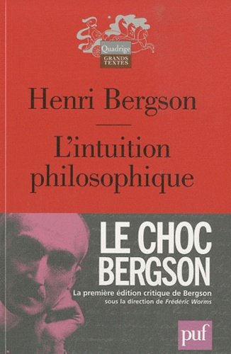 Henri Bergson - L'intuition philosophique.