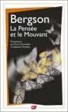 Henri Bergson - La Pensée et le Mouvant.