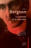 Henri Bergson et Frédéric Worms - La pensée et le mouvant - Essais et conférences.