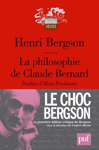 Henri Bergson - La philosophie de Claude Bernard.