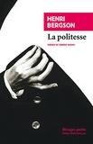 Henri Bergson - La Politesse - Et autres essais.