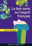 Henri Bergson - Le Bon Sens ou l'Esprit français.