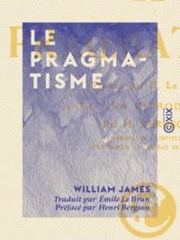 Henri Bergson et Émile le Brun - Le Pragmatisme.