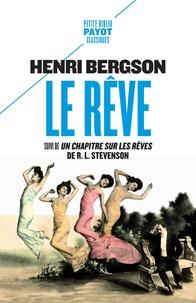 Henri Bergson - Le rêve - Suivi de Un chapitre sur les rêves.