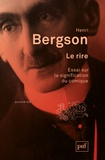 Henri Bergson - Le rire - Essai sur la signification du comique.
