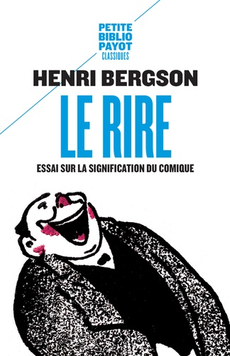 Henri Bergson et Sandor Ferenczi - Le rire - Essai sur la signification du comique suivi de Rire.