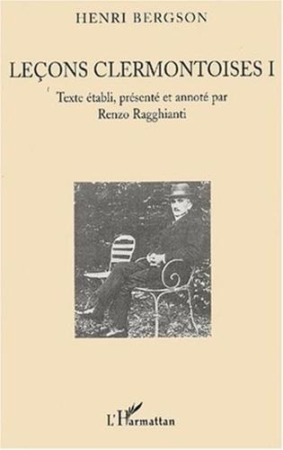 Henri Bergson - Leçons clermontoises. - Tome 1.