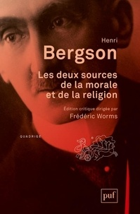 Henri Bergson - Les deux sources de la morale et de la religion.