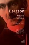 Henri Bergson - Matière et mémoire - Essai sur la relation du corps à l'esprit.