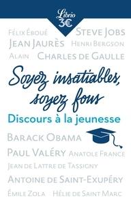 Henri Bergson et Emile Zola - Soyez insatiables, soyez fous - Et autres discours de jeunesse.