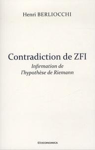 Henri Berliocchi - Contradiction de ZFI - Infirmation de l'hypothèse de Riemann.