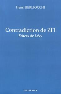 Henri Berliocchi - Contradiction de ZFI - Ethers de Lévy.